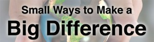 Small Ways to make a difference banner