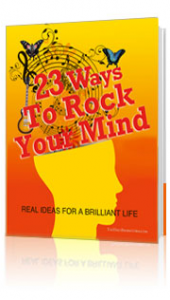 23 Ways to Rock Your Mind