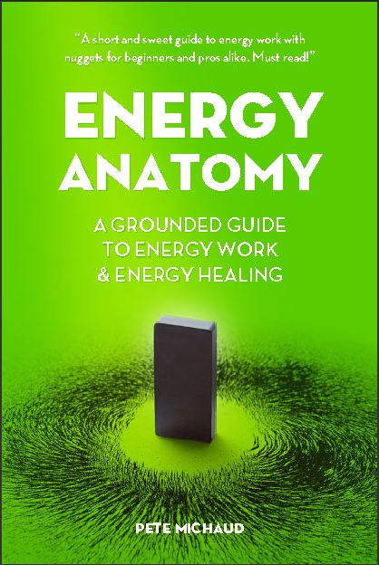 Finally, a No Nonsense Guide to Energy Work